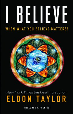 What You Believe Matters – by Eldon Taylor - A close up of text on a black background - I Believe: When What You Believe Matters!